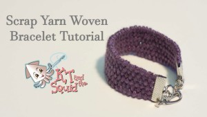 Scrap Yarn Woven Bracelet Tutorial KT and the squid